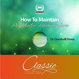 How To Maintain Prophetic Momentum (In The Season of Refreshing)